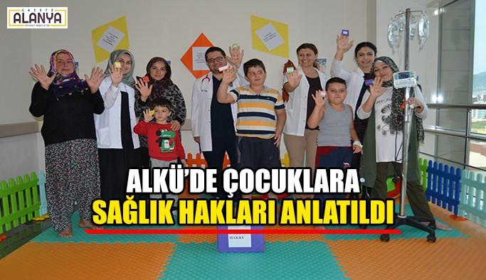 ALKÜ'de çocuklara sağlık hakları anlatıldı