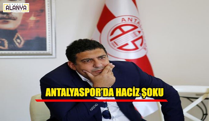Antalyaspor'da haciz şoku