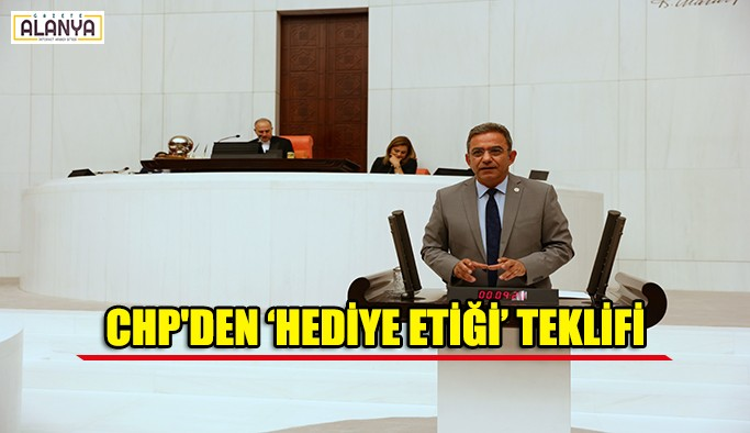 CHP'den 'Hediye Etiği' teklifi