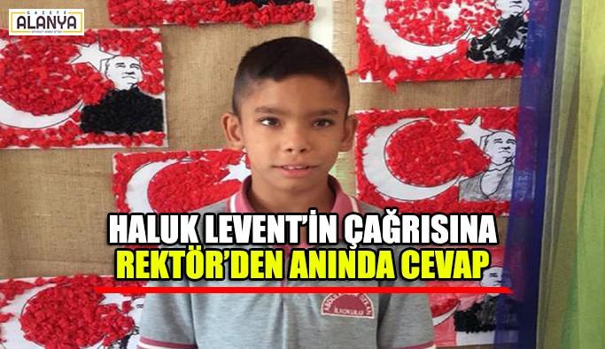 Haluk Levent'in çağrısına Rektör'den anında cevap