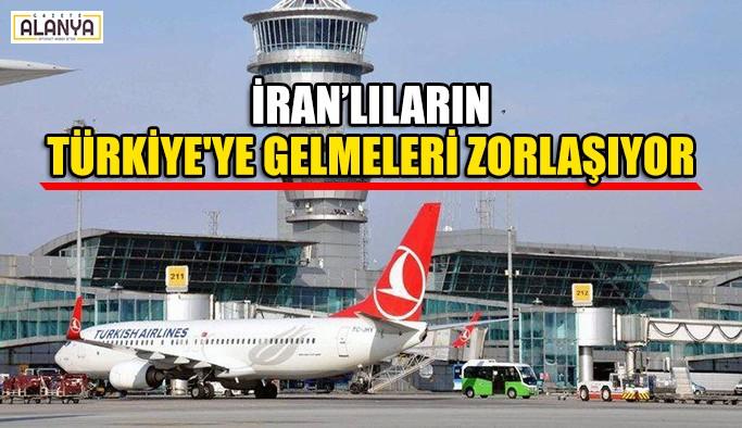 İran'lıların Türkiye'ye gelmesi zorlaşıyor