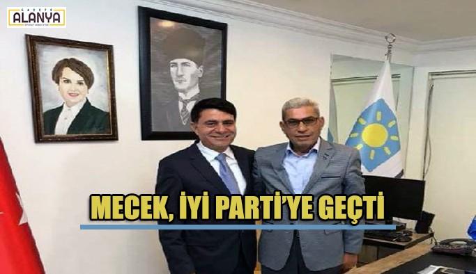 Mecek, İYİ Parti'ye geçti