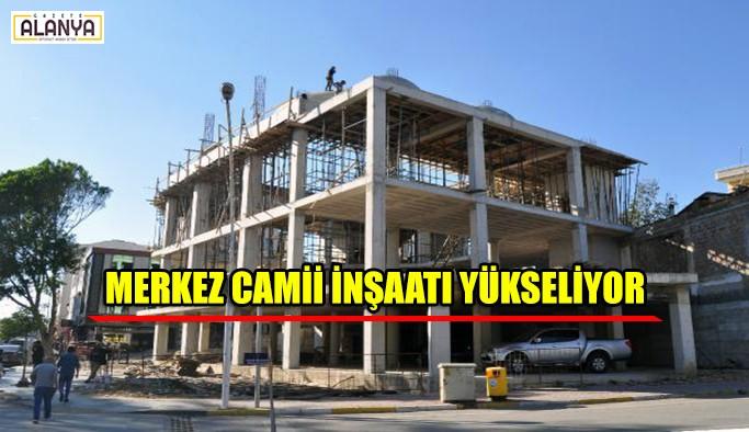 Merkez Camii inşaatı yükseliyor