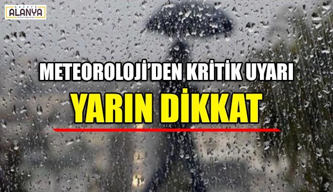 Meteoroloji'den kritik uyarı YARIN DİKKAT !