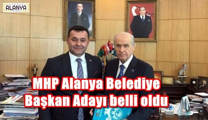 MHP Alanya Belediye Başkan Adayı belli oldu