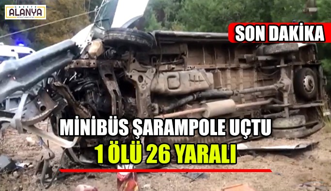 Minibüs şarampole uçtu,1 ölü 26 yaralı