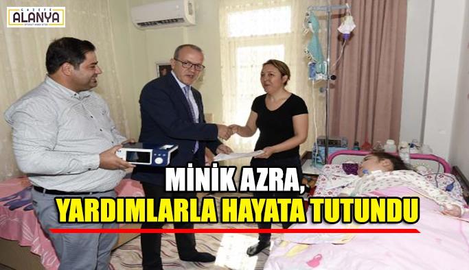 Minik Azra, yardımlarla hayata tutundu