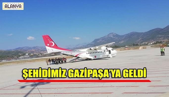 Şehidimiz Gazipaşa'ya ulaştı