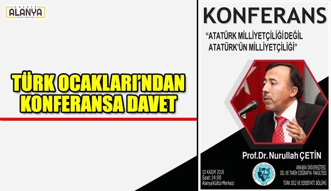 Türk Ocakları'ndan konferansa davet