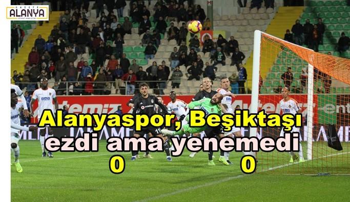 Alanyaspor, Beşiktaş'ı ezdi ama yenemedi