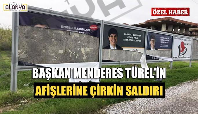 Başkan Menderes Türel'in afişlerine çirkin saldırı