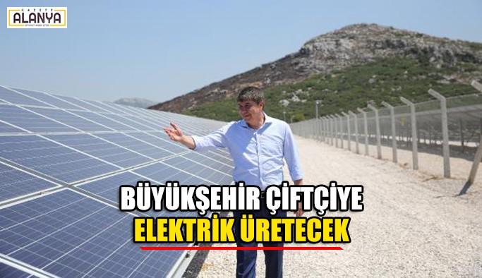 Büyükşehir çiftçiye elektrik üretecek