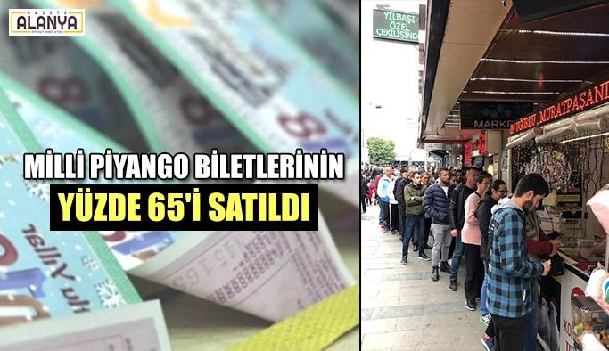 Milli Piyango biletlerinin yüzde 65'i satıldı