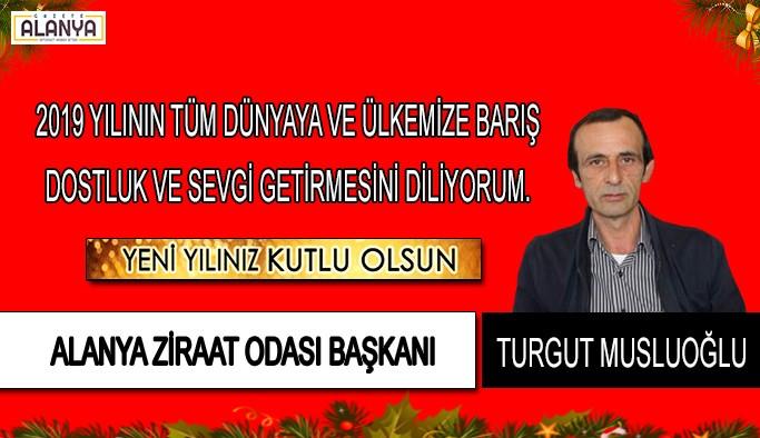 Turgut Musluoğlu'ndan yeni yıl mesajı