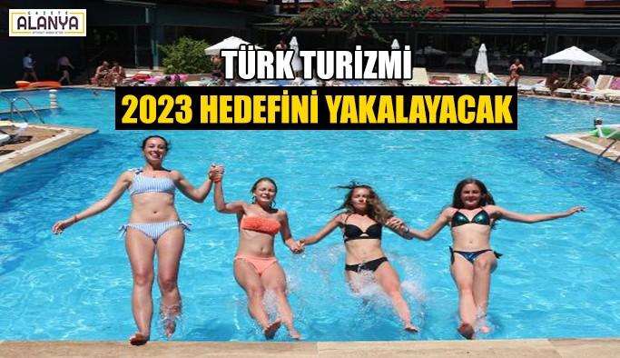 Türk turizmi 2023 hedefini yakalayacak