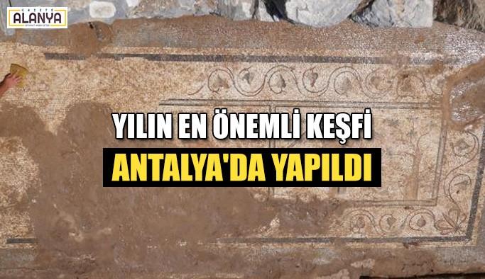 Yılın en önemli keşfi Antalya'da yapıldı