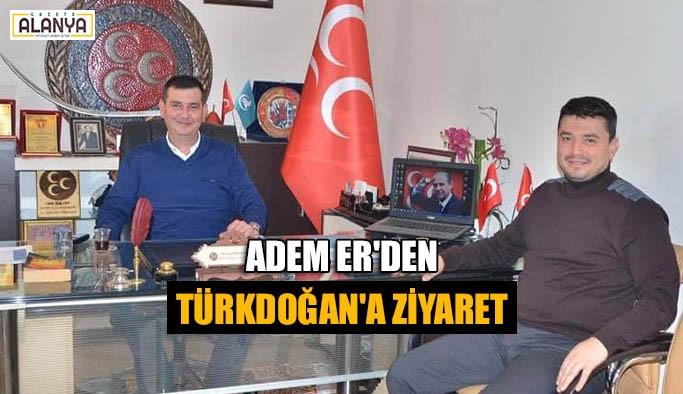Adem Er'den Türkdoğan'a ziyaret