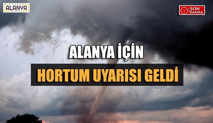Alanya için Meteoroloji'den hortum uyarısı