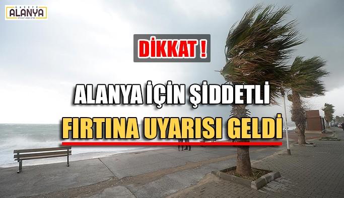 Alanya için şiddetli fırtına uyarısı geldi