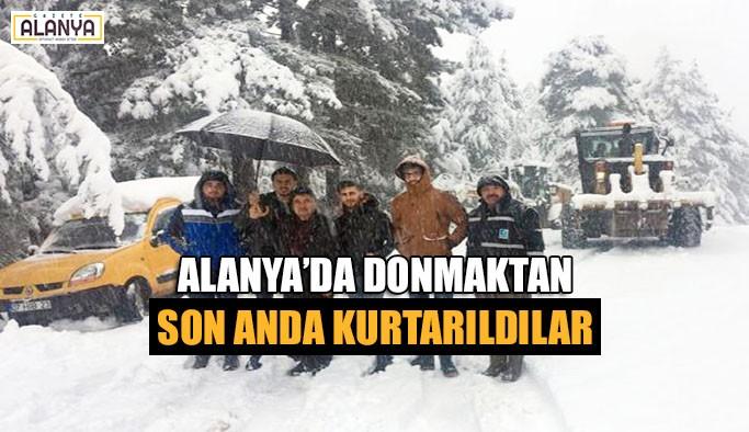 Alanya'da donmaktan son anda kurtarıldılar