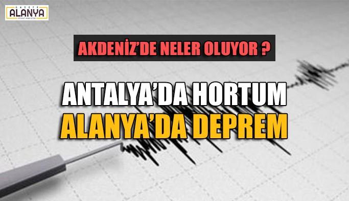 Antalya'da hortum, Alanya'da deprem