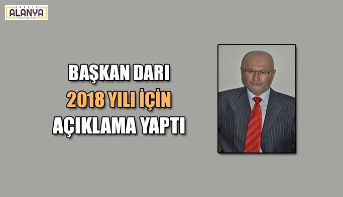 Başkan Darı 2018 yılı için açıklama yaptı