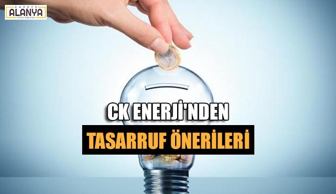 CK Enerji'nden faturayı düşüren tasarruf önerileri