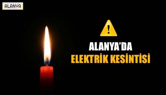 Dikkat ! Alanya'da elektrik kesintisi