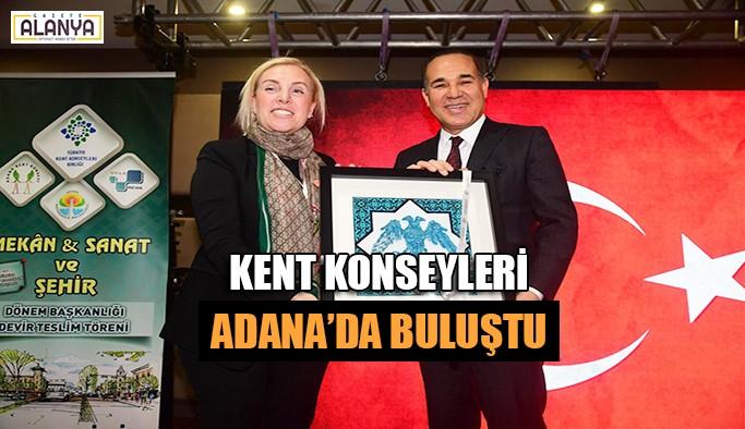 Kent Konseyleri Adana'da buluştu