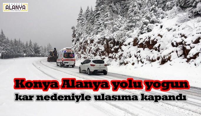 Konya Alanya yolu yogun kar nedeniyle ulaşıma kapandı