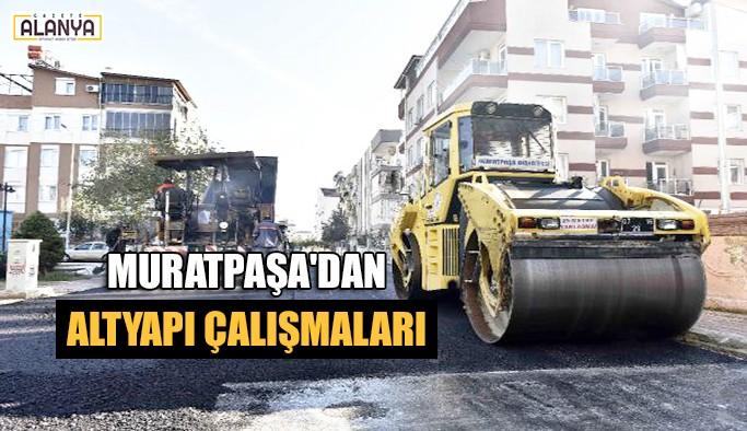 Muratpaşa'dan altyapı çalışmaları