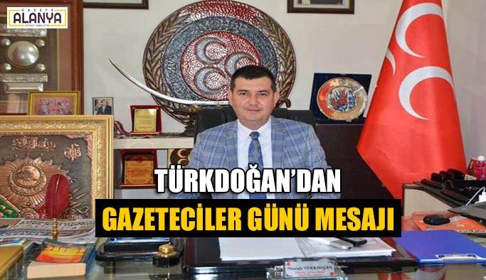 Türkdoğan'dan Gazeteciler Günü mesajı