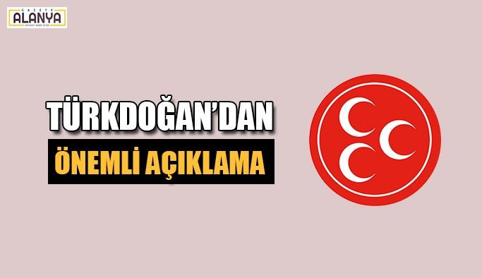 Türkdoğan'dan önemli açıklama