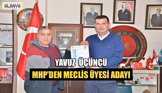 Yavuz Üçüncü MHP'den meclis üyesi adayı