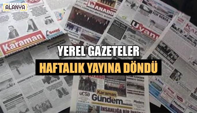 Yerel gazeteler haftalık yayına döndü