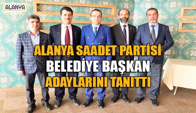 Alanya Saadet Partisi Belediye Başkan adaylarını tanıttı