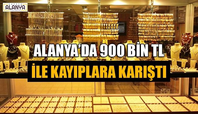 Alanya'da 900 bin TL ile kayıplara karıştı