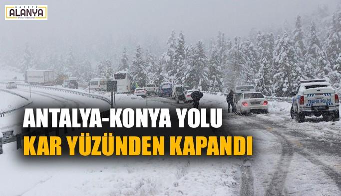 Antalya - Konya yolu kar yüzünden kapandı