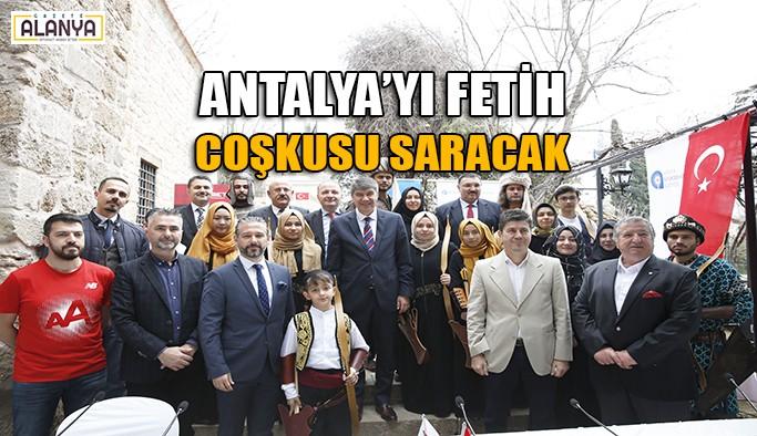 Antalya'yı fetih coşkusu saracak