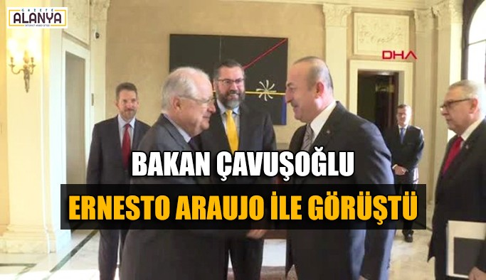 Bakan Çavuşoğlu, mevkidaşı Ernesto Araujo ile görüştü
