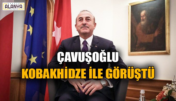 Çavuşoğlu, Kobakhidze ile görüştü