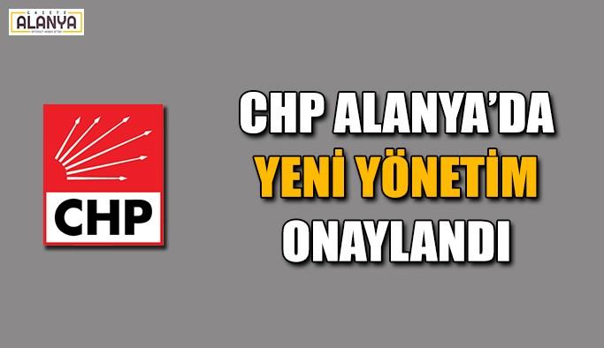 CHP Alanya'da yeni yönetim onaylandı