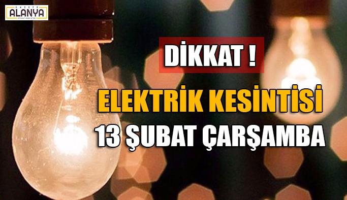Dikkat ! Elektrik Kesintisi 13 Şubat Çarşamba