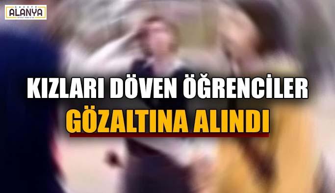 Kızları döven öğrenciler gözaltına alındı
