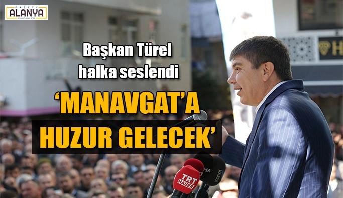 """""""Manavgat'a huzur gelecek"""""""