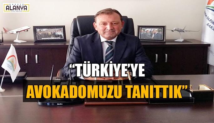 """""""Türkiye'ye avokadomuzu tanıttık"""""""