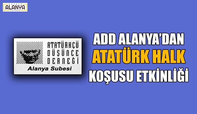 ADD Alanya'dan Atatürk Halk Koşusu etkinliği