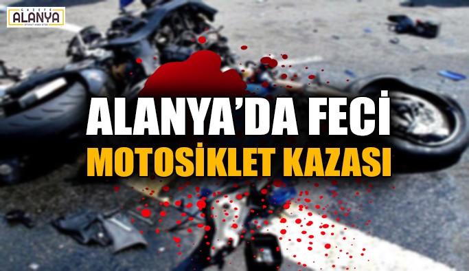 Alanya'da feci motosiklet kazası