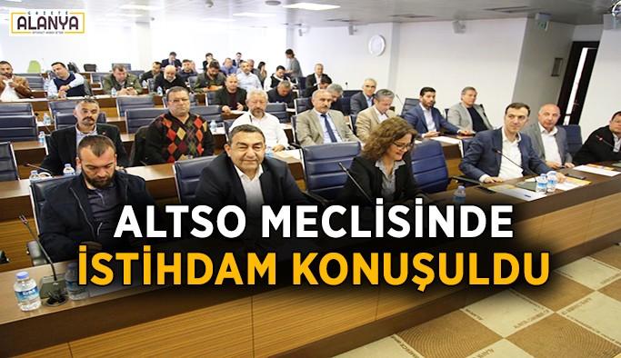 ALTSO meclisinde istihdam konuşuldu