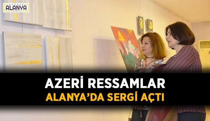 Azeri ressamlar Alanya'da sergi açtı